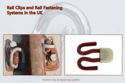 Rail Clips and Rail Fastening Systems in the UK